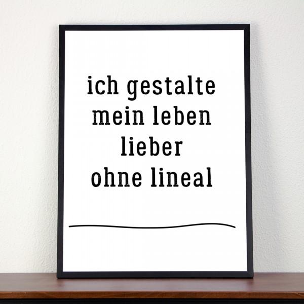 """Kunstdruck """"ich gestalte mein leben lieber ohne lineal"""""""