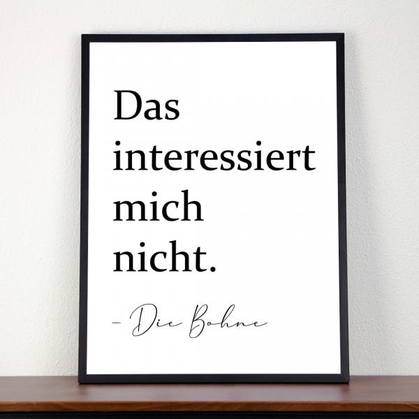 """Kunstdruck """"Das interessiert mich nicht - die Bohne"""" mit schwarzer Schrift"""