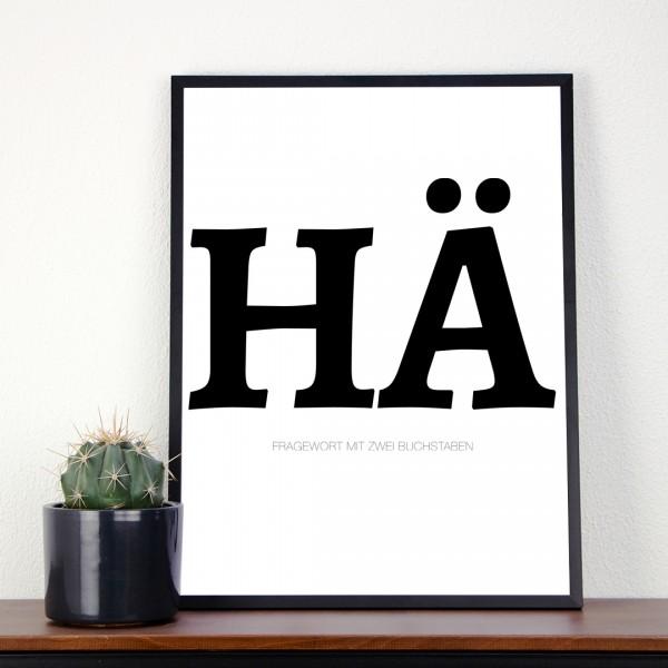 """Kunstdruck """"Hä"""" in großer Schrift darunter """"Fragewort mit zwei Buchstaben"""" in kleiner Schrift"""